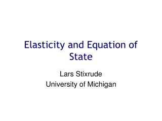 Elasticity and Equation of State