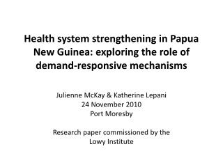 Health system strengthening in Papua New Guinea: exploring the role of demand-responsive mechanisms