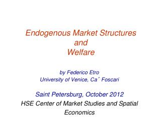 Endogenous Market Structures and Welfare