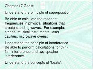 Chapter 17 Goals: Understand the principle of superposition.