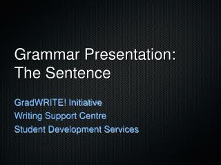 Grammar Presentation: The Sentence