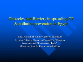 Obstacles and Barriers in spreading CP & pollution prevention in Egypt