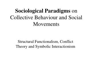Sociological Paradigms  on  Collective Behaviour and Social Movements
