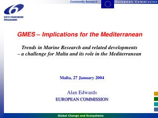 Malta, 27 January 2004 Alan Edwards EUROPEAN COMMISSION