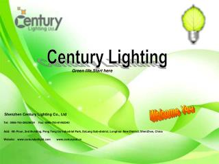 Green life,Start here Shenzhen Century Lighting Co., Ltd