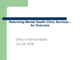 Reforming Mental Health Clinic Services – An Overview