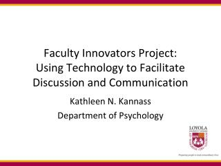 Faculty Innovators Project: Using Technology to Facilitate Discussion and Communication