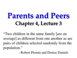 Parents and Peers Chapter 4, Lecture 3