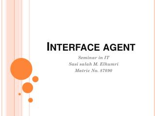 Interface agent