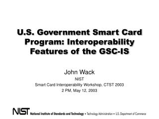 U.S. Government Smart Card Program: Interoperability Features of the GSC-IS