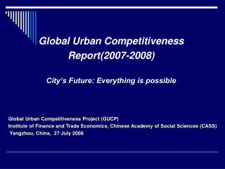 Global Urban Competitiveness Report(2007-2008) City's Future: Everything is possible