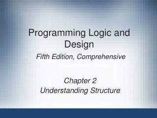 Programming Logic and Design Fifth Edition, Comprehensive