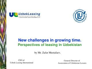 New challenges in growing time. Perspectives of leasing i n Uzbekistan