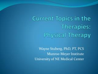 Current Topics in the Therapies: Physical Therapy