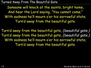 Turned Away From The Beautiful Gate