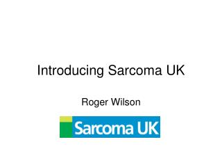 Introducing Sarcoma UK