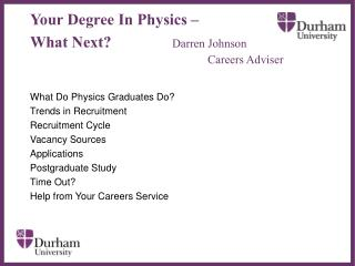 Your Degree In Physics –  What Next? Darren Johnson 					Careers Adviser