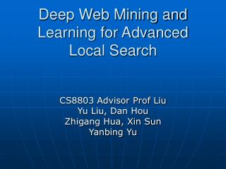 Deep Web Mining and Learning for Advanced Local Search