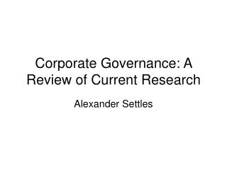 Corporate Governance: A Review of Current Research