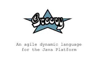 An agile dynamic language for the Java Platform