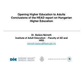 Opening Higher Education to Adults Conclusions of the HEAD report on Hungarian Higher Education