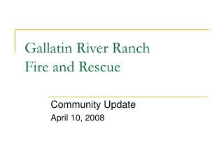Gallatin River Ranch  Fire and Rescue
