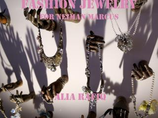 Fashion Jewelry for Neiman Marcus
