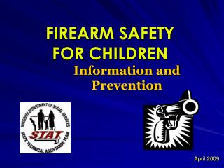 FIREARM SAFETY  FOR CHILDREN