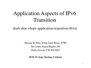 Application Aspects of IPv6 Transition draft-shin-v6ops-application-transition-00.txt