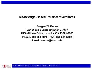 Knowledge-Based Persistent Archives Reagan W. Moore San Diego Supercomputer Center