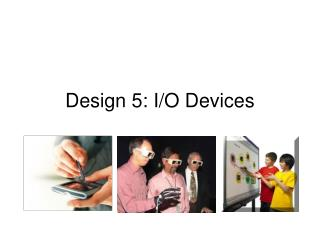 Design 5: I/O Devices
