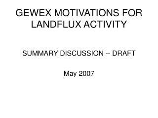 GEWEX MOTIVATIONS FOR LANDFLUX ACTIVITY