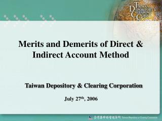 Merits and Demerits of Direct & Indirect Account Method