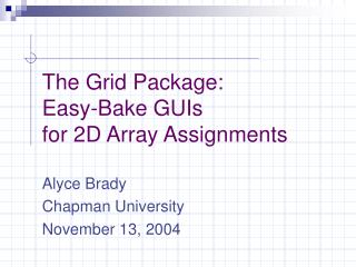 The Grid Package: Easy-Bake GUIs for 2D Array Assignments
