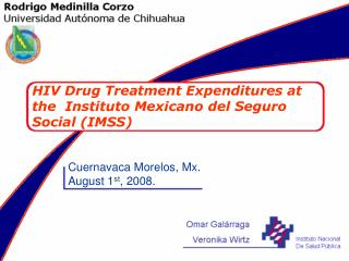 HIV Drug Treatment Expenditures at the   Instituto Mexicano del Seguro Social (IMSS)