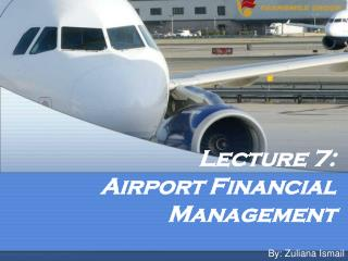 Lecture 7: Airport Financial Management