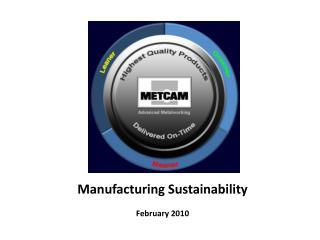 Manufacturing Sustainability February 2010