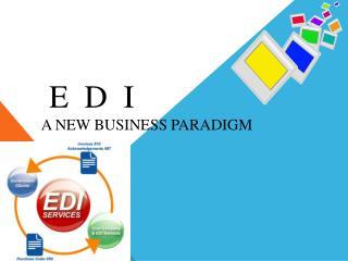 E D I a new business paradigm