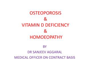 OSTEOPOROSIS & VITAMIN D DEFICIENCY & HOMOEOPATHY