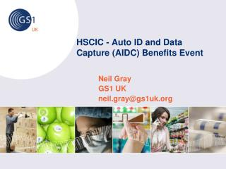 HSCIC - Auto ID and Data Capture (AIDC) Benefits Event