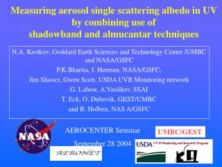 N.A. Krotkov, Goddard Earth Sciences and Technology Center /UMBC and NASA/GSFC