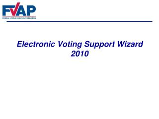 Electronic Voting Support Wizard 2010