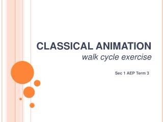 CLASSICAL ANIMATION walk cycle exercise