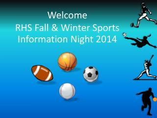 Welcome  RHS Fall & Winter Sports  Information Night 2014
