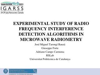 EXPERIMENTAL STUDY OF RADIO FREQUENCY INTERFERENCE DETECTION  A LGORITHMS IN MICROWAVE RADIOMETRY
