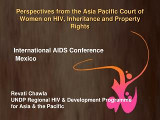 Perspectives from the Asia Pacific Court of Women on HIV, Inheritance and Property Rights