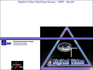 Digital Video Working Group – RNP - Brazil