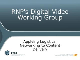 RNP's Digital Video Working Group