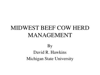 MIDWEST BEEF COW HERD MANAGEMENT