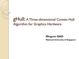 gHull :  A Three-dimensional Convex Hull Algorithm for Graphics Hardware